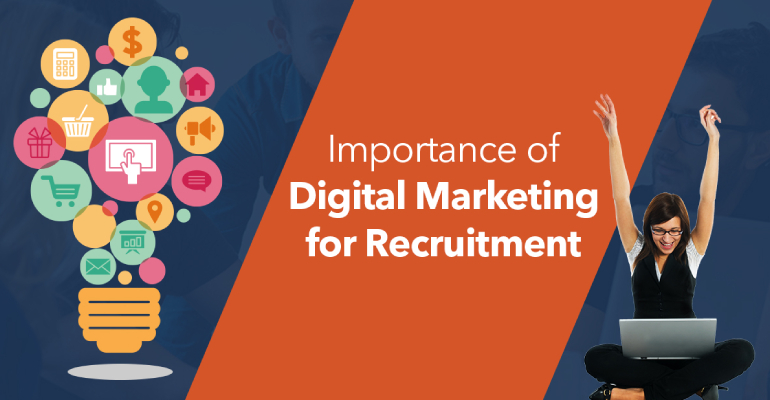 Importance of Digital Marketing In Recruting Process.
